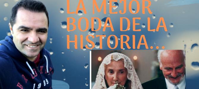 La mejor boda de la Historia