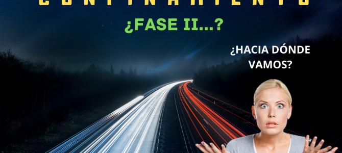 El CONFINAMIENTO llega a la a FASE II