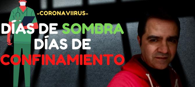 Días de SOMBRA: Días de CONFINAMIENTO.